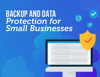 Backup & Data Protection For Small Businesses
