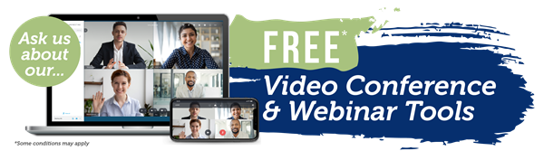 Ask Us About Our Free Video Conferencing & Webinar Tools